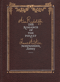 Ann Radcliffe, Jane Austen The Romance of the Forest. Northanger Abbey джейн остин the letters of jane austen