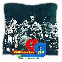 Джилберто Джил Gilberto Gil. Acoustic эван паркер electro acoustic ensemble evan parker electro acoustic ensemble the eleventh hour