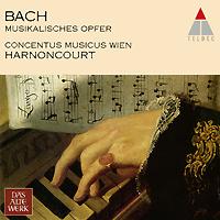 Николаус Арнонкур,Conсentus Musicus Wien Das Alte Werk. Bach. Musikalisches Opfer арнонкур николаус музыка барокко путь к новому пониманию