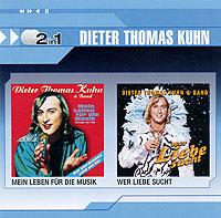 лучшая цена Дитер Томас Кун Dieter Thomas Kuhn. Mein Leben Fuer Die Musik / Wer Liebe Sucht (2 CD)