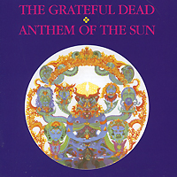 """""""The Grateful Dead"""" Grateful Dead. Anthem Of The Sun"""
