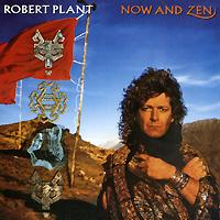 Роберт Плант Robert Plant. Now And Zen