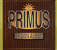 Primus Primus. Brown Album