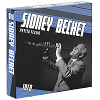 Сидней Беше Sidney Bechet. Petite Fleur (10 CD) моуз эллисон mose allison transfiguration of hiram brown creek bank i love the life i live v 8 ford blues young man mose 2 cd