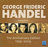 George Frideric Handel. Arias & Duets. The Anniversary Edition (2 CD) цена