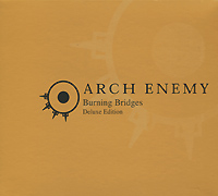 Arch Enemy Arch Enemy. Burning Bridges. Deluxe Edition across enemy seas