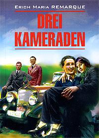 Книга Drei Kameraden. Эрих Мария Ремарк
