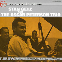 Стэн Гетц,The Oscar Peterson Trio Stan Getz And The Oscar Peterson Trio. The Silver Collection oscar peterson oscar peterson
