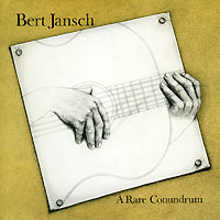 Берт Дженч Bert Jansch. A Rare Conundrum берт дженч bert jansch it don t bother me