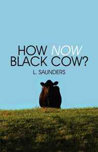 How Now Black Cow?