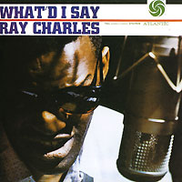 Ray Charles. What'd I Say. Рэй Чарльз