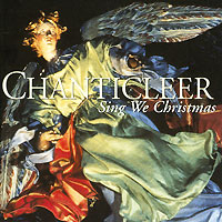 Chanticleer Chanticleer. Sing We Christmas p dyson carol hodie christus natus est