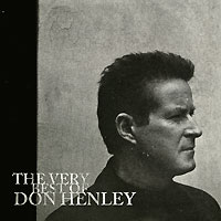 Дон Хенли Don Henley. The Very Best Of цена