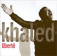 Khaled Khaled. Liberte khaled khaled ya rayi