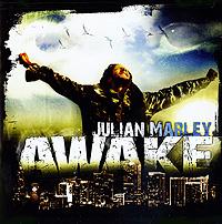 Джулиан Марлей Julian Marley. Awake джулиан перрета julian perretta stitch me up