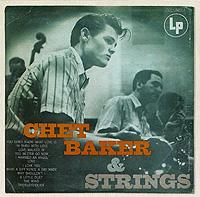 Чет Бейкер,Strings Chet Baker & String чет бейкер strings chet baker