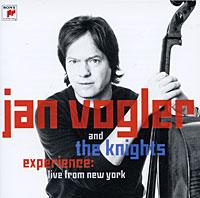 Жан Воглер,The Knights,Эрик Якобсен Jan Vogler And The Knights. Experience: Live From New York жан воглер the knights эрик якобсен jan vogler and the knights experience live from new york