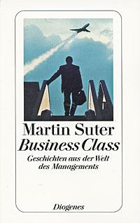 Business Class: Geschichten aus der Welt des Managements   Сутер Мартин
