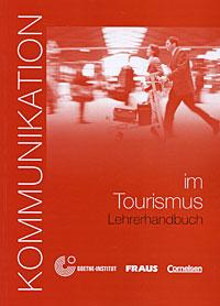 Kommunikation in Tourismus. Lehrerhandbuch kommunikation in tourismus lehrerhandbuch