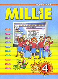 Millie 4: Pupil's Book / Милли. Английский язык. 4 класс азарова с и английский язык милли millie учебник для 4 класса общеобразовательных учреждений