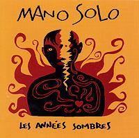 все цены на Mano Solo Mano Solo. Les Annees Sombres онлайн
