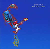 Крис Ри Chris Rea. The Blue Cafe