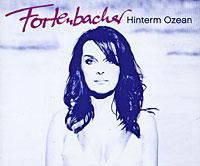Fortenbacher. Hinterm Ozean