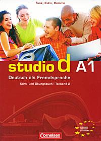 Studio d A1: Deutsch als Fremdsprache: Kurs- und Ubungsbuch: Teilband 2 (+ CD) studio d а1 deutsch als fremdsprache sprachtraining teilband 2