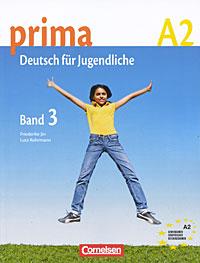 Prima A2: Deutsch fur Jugendliche: Band 3 beste freunde deutsch fur jugendliche a1 1 a1 2 kurkbuch