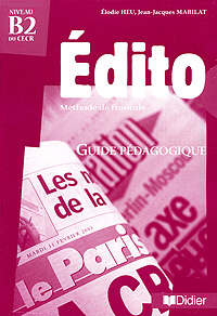 Edito: Methode de francais: Guide pedagogique