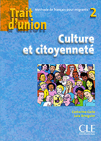 Trait d'union 2: Culture et citoyennete echo b1 1 methode de francais livre du professeur