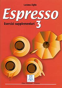 Espresso 3: Esercizi supplementari ziglio luciana doliana albina nuovo espresso 2 esercizi supplementari
