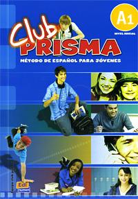 Club Prisma: Metodo De Espanol Para Jovenes: A1 (+ CD) en equipo es 2 curso de espanol de los negocios nivel intermedio b1