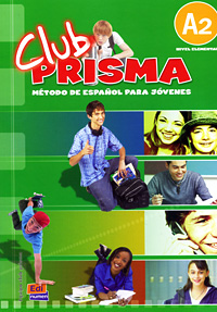 Club Prisma: Metodo De Espanol Para Jovenes: A2 (+ CD) en equipo es 3 curso de espanol de los negocios libro de ejercicios nivel elemental a1 a2 cd