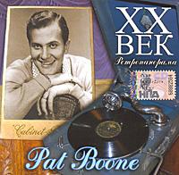 Пэт Бун XX век. Ретропанорама. Pat Boone пэт бенатар pat benatar live from earth wide awake in dreamland 2 cd