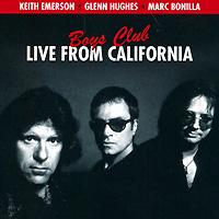 лучшая цена Кейт Эмерсон,Гленн Хьюз,Марк Бонилья Keith Emerson, Glenn Hughes, Marc Bonilla. Boys Club: Live From California