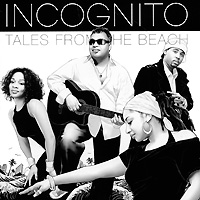 Incognito Incognito. Tales From The Beach incognito incognito tales from the beach