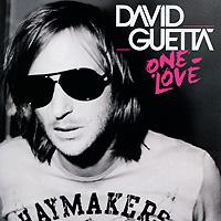 Дэвид Гетта David Guetta. One Love дэвид гетта david guetta one love
