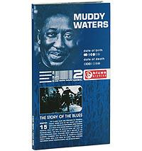 Мадди Уотерс Muddy Waters. The Story Of The Blues (2 CD) бадди гай роберт джонсон артур бернетт честер мадди уотерс этта джеймс вилли диксон 100 years of the blues 2 cd