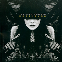 """""""The Dead Weather"""" The Dead Weather. Horehound"""