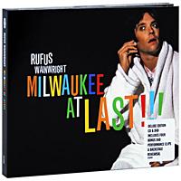 Руфус Уэйнрайт Rufus Wainwright. Milwaukee At Last!!! Deluxe Edition (CD + DVD) цены онлайн