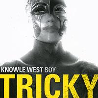 Трики Tricky. Knowle West Boy трики tricky knowle west boy