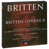 Бенджамин Бриттен,The London Symphony Orchestra Britten Conducts Britten. Operas 2 (10 CD) колин дэвис new london children s choir the london symphony orchestra брайан асава сильвия макнейр хилари саммерс sir colin davis britten a midsummer night s dream 2 cd