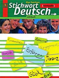 О. Ю. Зверлова Stichwort Deutsch Kompakt: Lehrbuch / Немецкий язык. Ключевое слово - немецкий язык компакт. 10-11 класс зверлова ольга юрьевна немецкий язык 10 11 классы рабочая тетрадь а к учебнику ключевое слово немецкий язык компакт