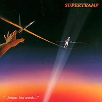 Supertramp Supertramp. Famous Last Words supertramp supertramp crime of the century blu ray audio