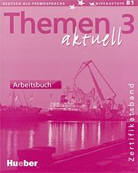 лучшая цена Themen Aktuell 3: Zertifikatsband: Arbeitsbuch