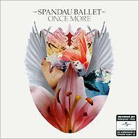 Spandau Ballet Spandau Ballet. Once More