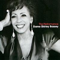 Ширли Бэсси Dame Shirley Bassey. The Performance