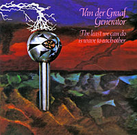 Van Der Graaf Generator Van Der Graaf Generator. The Least We Can Do Is Wave To Each Other karen van der zee the other man