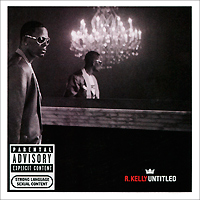 R. Kelly R. Kelly. Untitled r kelly r kelly tp 3 reloaded